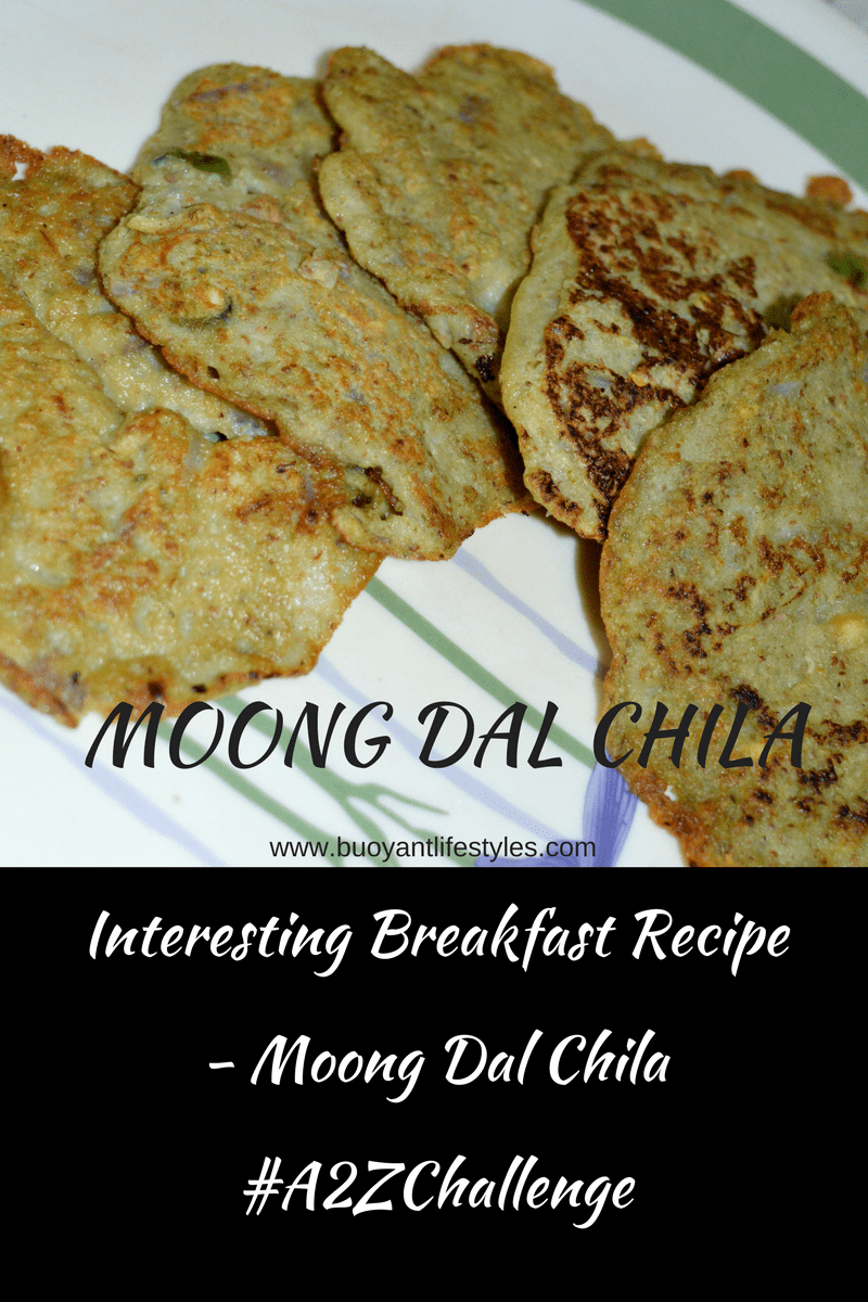 Interesting Breakfast Recipe – Moong Dal Chila #A2ZChallenge