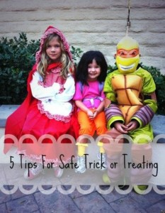 5 Tips For Safe Trick Or Treating !