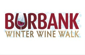 Kick Off The Holidays And Go Wine Tasting In Downtown Burbank With A Winter Wine Walk