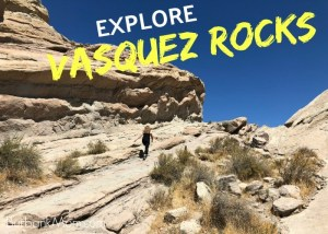 Exploring Vazquez Rocks With Your Family Is A Great (Free) Way To Spend An Afternoon