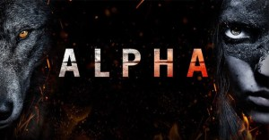 Attend A Free Screening Of 'Alpha' At The Burbank AMC 16!
