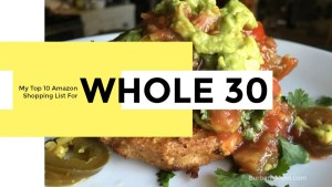 My 10 Favorite Whole30 Items On Amazon