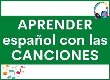 Aprender español con la canciones