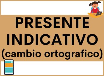 Presente indicativo cambio ortografico spagnolo