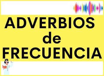 Los ADVERBIOS de FRECUENCIA en español