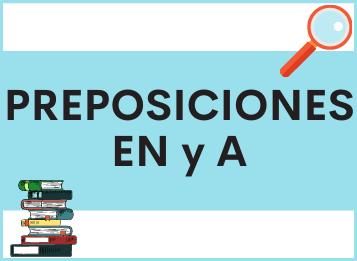 Las preposiciones EN y A en español