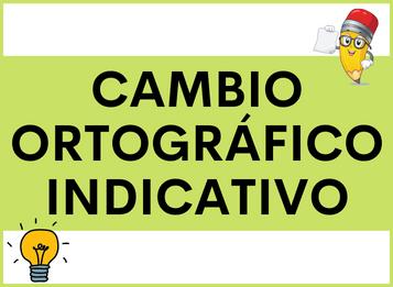 Cambio Ortográfico en indicativo español