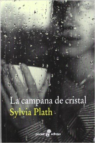 "Sylvia Plath, ""La Campana de Cristal"