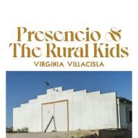 PRESENCIO & THE RURAL KIDS de VIRGINIA VILLACISLA
