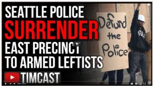 "Seattle Police SURRENDER East Precinct To Armed Far Leftists, 7 Block Radius Declared ""Free Zone"""
