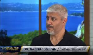 Dr. Rashid Buttar Exposes Fake News – Del Bigtree Interview, 'The Highwire'.