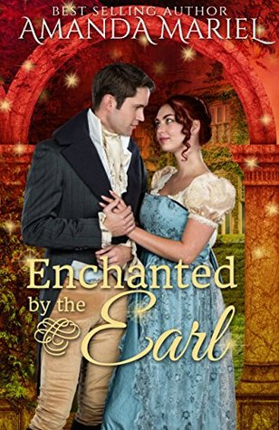 Spotlight: Enchanted by the Earl by Amanda Mariel (Excerpt, Review & Giveaway)