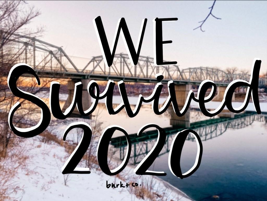 we survived 2020 - medicine hat - yxh - south Saskatchewan river