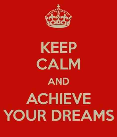 Keep calm and chieve dreams