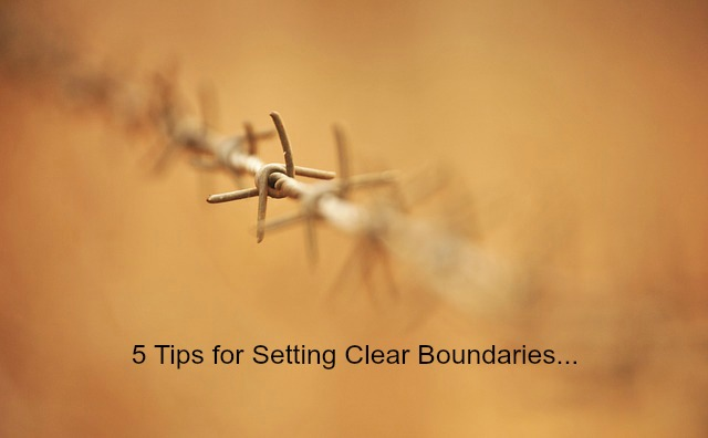 5 Tips for Setting Clear Boundaries Today!