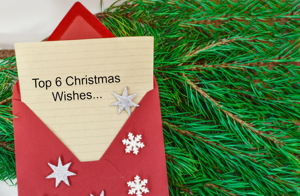The Top 6 Christmas Wishes