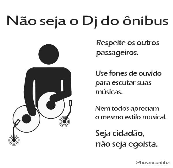 Não seja o DJ do ônibus