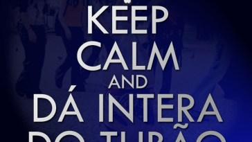 Keep calm and dá intera pro tubão
