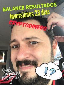 Lee más sobre el artículo Balance resultados a 23 dias en Inversiones CryptoMonedas