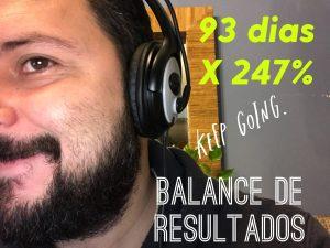 Lee más sobre el artículo Balance de resultados 93 dias x 247%