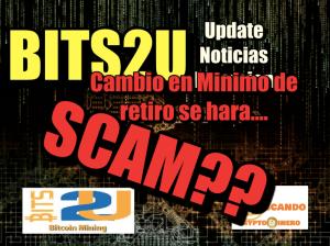 Lee más sobre el artículo BITS2U se hara Scam? Cambio en minimos de retiro!