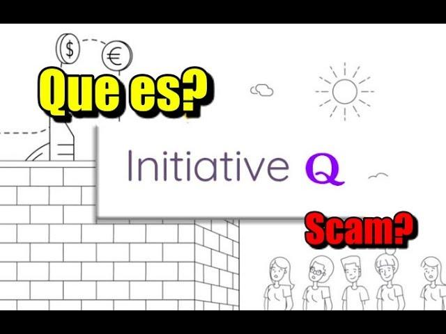 En este momento estás viendo Iniciative Q que es? es Scam?
