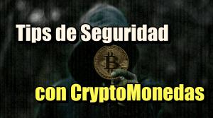 Lee más sobre el artículo Tips de Seguridad con CryptoMonedas