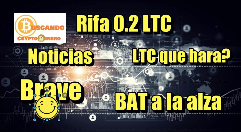 En este momento estás viendo Rifa 0.2 LTC + BAT a la alza +XRP a la expectativa + Noticias