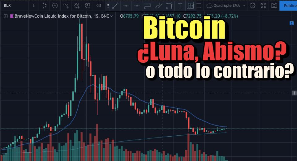 En este momento estás viendo Bitcoin ¿Luna, Abismo o todo lo contrario?