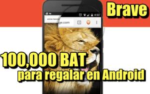 Lee más sobre el artículo BRAVE Actualización en ANDROID tiene 100,000 monedas para regalar