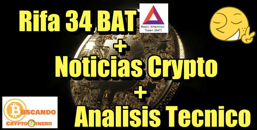 En este momento estás viendo Rifa 34 BAT + Noticias Crypto + Análisis Tecnico Bitcoin