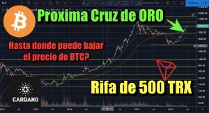 Lee más sobre el artículo Rifa 500 TRX + Bitcoin cerca de Cruz Dorada importante y escenarios de regresion + Cardano con 8% de