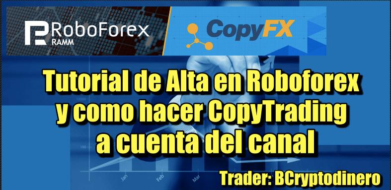 En este momento estás viendo RoboForex Tutorial y CopyFX a Trader de BCryptoDinero