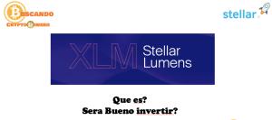 Lee más sobre el artículo Stellar Lumens XLM que es y nos convendra comprar algunos tokens?