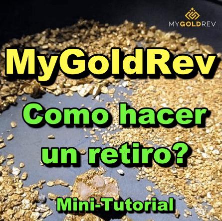 En este momento estás viendo MyGoldRev Minitutorial: Como hacer un retiro?