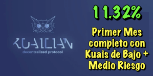 Lee más sobre el artículo Kuailian 11.32% despues de 1er mes con Kuais de Bajo + Medio Riesgo