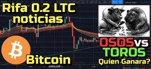 Lee más sobre el artículo Bitcoin… Osos vs Toros… quien ganara??  + Rifa 0 2 LTC + Noticias