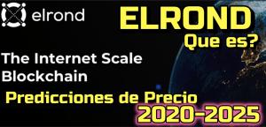 Lee más sobre el artículo ELROND Que es? Prediccion de precios 2020-2025… Me conviene invertir?