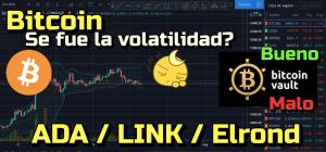 Lee más sobre el artículo Bitcoin regresa poca volatilidad??? Revisamos ADA, Elrond, Link y Bitcoin Vault «BTCV» !!!