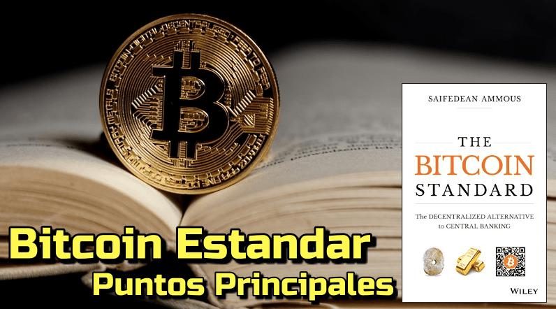 Lee más sobre el artículo Bitcoin Estandar..  Puntos principales de libro