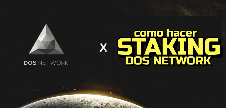 Lee más sobre el artículo DOS Network como hacer Staking !!!