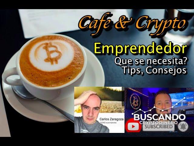Lee más sobre el artículo Tips para Emprendedores con Carlos Zaragoza y BCDinero: Cafe y Crypto