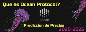 Lee más sobre el artículo Ocean Protocol Que es?? Prediccion de precios 2020-2025… Me conviene invertir??