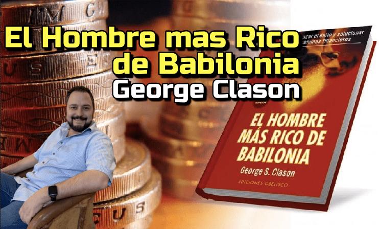 Lee más sobre el artículo El Hombre mas Rico de Babilonia: George Samuel Clason