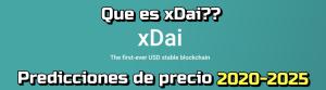 Lee más sobre el artículo xDai Que es?? Predicciones de precio 2020-2025…  Me conviene invertir???