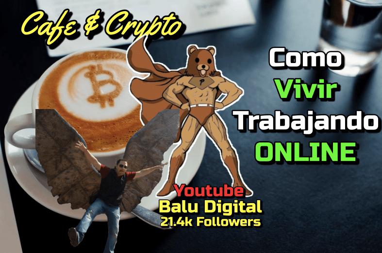 Lee más sobre el artículo Como Vivir Trabajando Online con Balu Digital: Cafe y Crypto