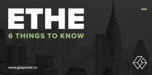 Lee más sobre el artículo Las 6 principales cosas que debe saber sobre la escala de grises Ethereum Trust ahora que es una empresa de informes de la SEC