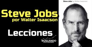 Lee más sobre el artículo Steve Jobs: Walter Isaacson – Lecciones de el Libro