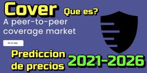 Lee más sobre el artículo Cover Protocol (Cover) Que es?? Prediccion de precios 2020-2025… Me conviene invertir??