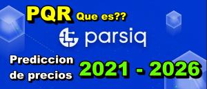 Lee más sobre el artículo Parsiq (PRQ) que es?? 🔥 ☞Predicción de PRECIOS 🤑 2021-2026 ☜… Me CONVIENE invertir 💰??